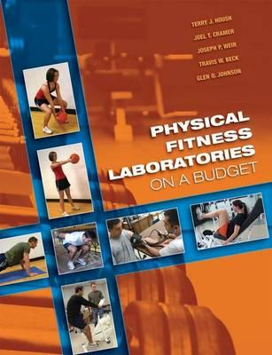 Physical Fitness Laboratories on a Budget By Housh, Terry