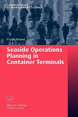 Seaside Operations Planning in Container Terminals By Meisel, Frank